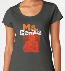 Ms. Genius Women's Premium T-Shirt