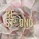 gold glitter typography pink succulents motivational Be Strong by lfang77