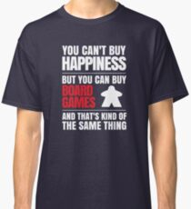 You can't buy happiness but you can buy board games Classic T-Shirt