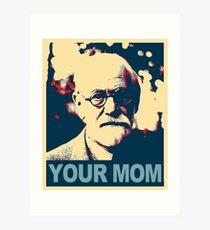 Elegant Your MOM   Sigmund Freud Art Print
