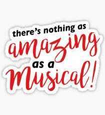Nothing As Amazing As A Musical - Something Rotten! Sticker