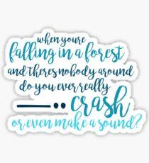 Do you ever really crash - Dear Evan Hansen Sticker