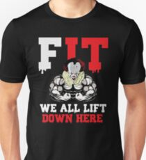 We All Lift Down Here Unisex T-Shirt