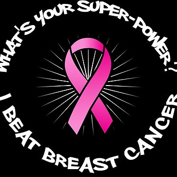 I BEAT BREAST CANCER - WHAT'S YOUR SUPERPOWER? by turtlebird