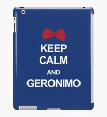 Keep calm and geronimo iPad Case/Skin