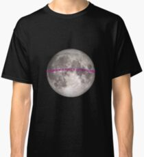 the moon is pretty cool I guess Classic T-Shirt