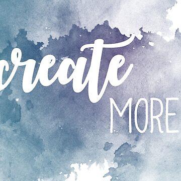 Create More by Brookb812