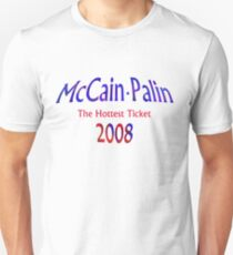 McCain Palin - The Hottest Ticket Unisex T-Shirt