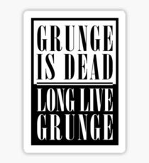 Grunge Is Dead, Long Live Grunge (flat) Sticker