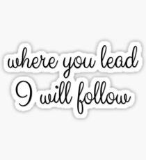 Where You Lead I Will Follow   Gilmore Girls Sticker
