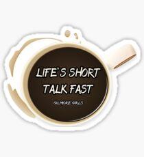 Gilmore Girls - Life's Short, Talk Fast Sticker