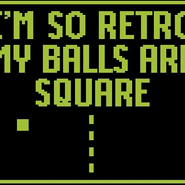 I'm so retro my balls are square by LaundryFactory
