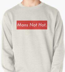 Mans Not Hot Pullover