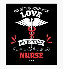 Support A Nurse Brother Gift  Photographic Print