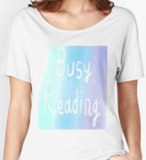 Busy Reading Blue Women's Relaxed Fit T-Shirt