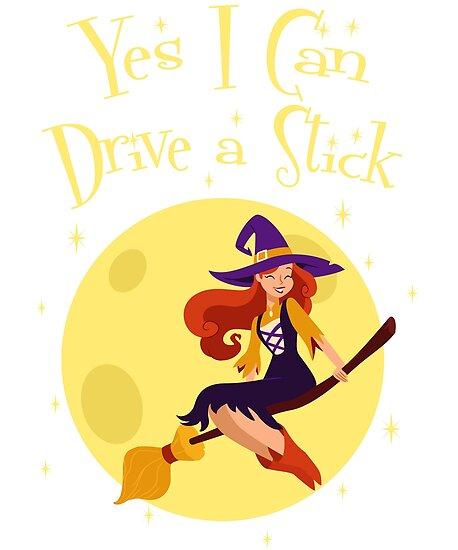 Pósters «Yes I Can Drive A Stick. Bruja Hermosa con Escoba ... fb02cad575b