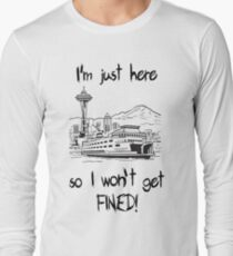 SEATTLE:  I'm just here so I don't get fined! T-Shirt