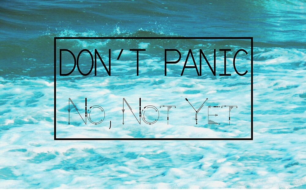 Don't Panic by Julia Real
