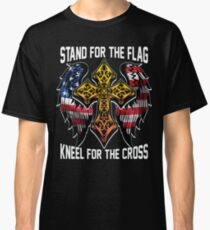 Stand For The Flag Kneel For The Cross T Shirt Classic T-Shirt