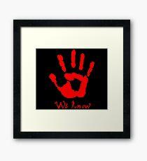 We Know - The Dark Brotherhood Framed Print