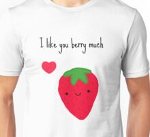 I like you berry much Unisex T-Shirt