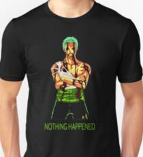 nothing happened Unisex T-Shirt