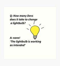 Developer lightbulb joke Art Print