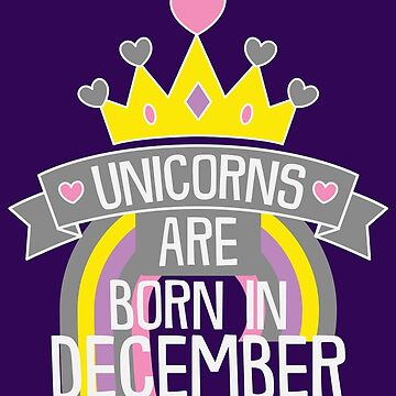 Unicorns Are Born In December Birthday Gift Men Women Kids by artbyanave