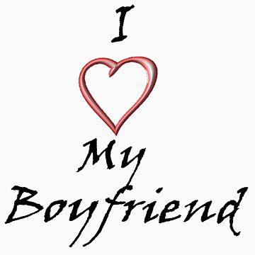 I Love My Boyfriend! by SarahEricD