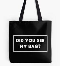 Hast du meine Tasche gesehen? Tote Bag