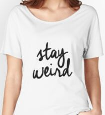 Stay Weird Women's Relaxed Fit T-Shirt
