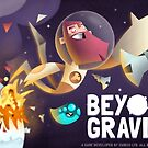 Beyond Gravity by A4man Artist