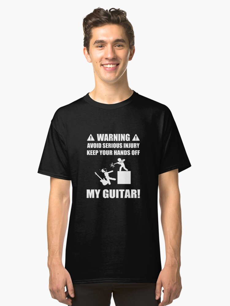 Warning Keep Your Hands Off My Guitar Classic T-Shirt Front