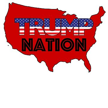 Trump Nation by pjwuebker