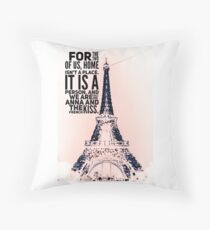 Anna Quote - Anna and the French Kiss.  Throw Pillow