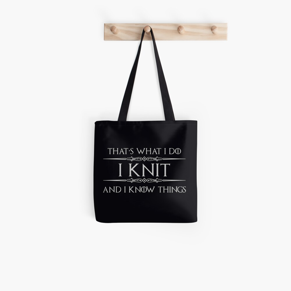 Knitting Gifts for Knitters - Funny I Knit & I Know Things Tote Bag