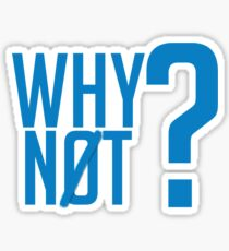 Why Not?  - Westbrook Sticker