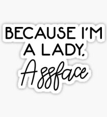 Will and Grace - Karen quotes - Because I'm a lady Sticker