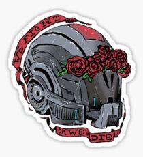 ME: WE FIGHT OR WE DIE Sticker