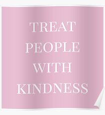 treat people with kindness (pink) Poster