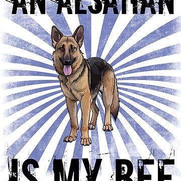 Alsation Dog Funny Design - An Alsatian Is My BFF by kudostees