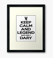 KEEP CALM AND LEGEN wait for it DARY Framed Print