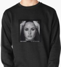 Tell Me You Love Me - Demi Lovato Album Pullover