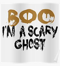 Boo - I'm a scary ghost Poster