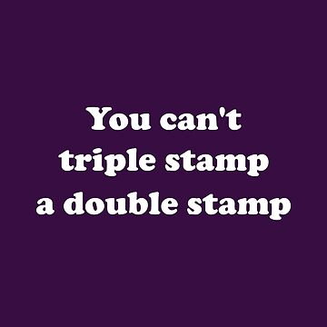 Dumb and Dumber You Can't Triple Stamp A Double Stamp by kathleenfrank
