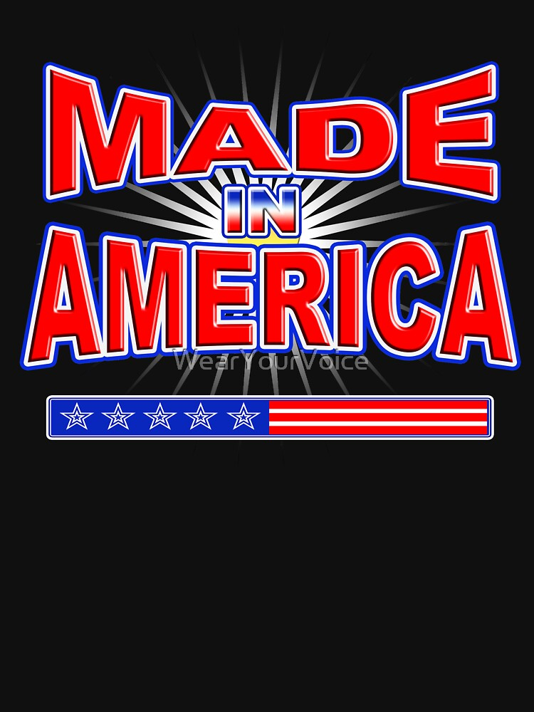Made In America American USA Patriot Pride T-shirt by WearYourVoice