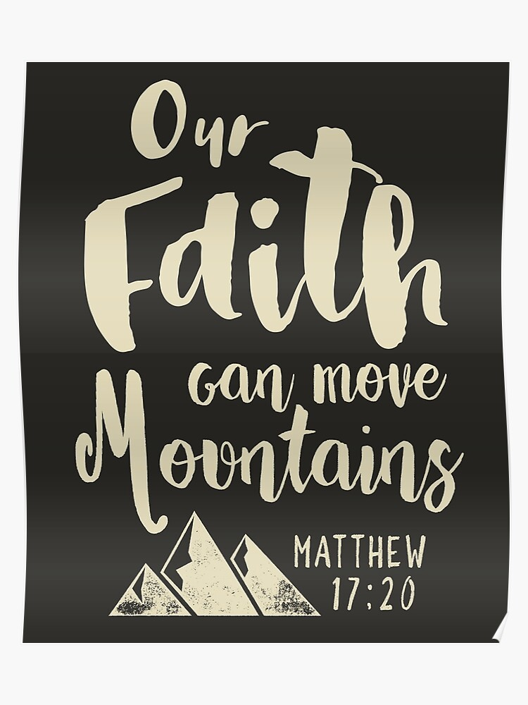 Our Faith Can Move Mountains Bible Verse Typography | Poster