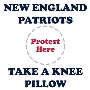 Patriots Take A Knee Pillow by Powbamboom