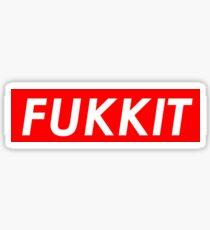 FUKKIT Sticker