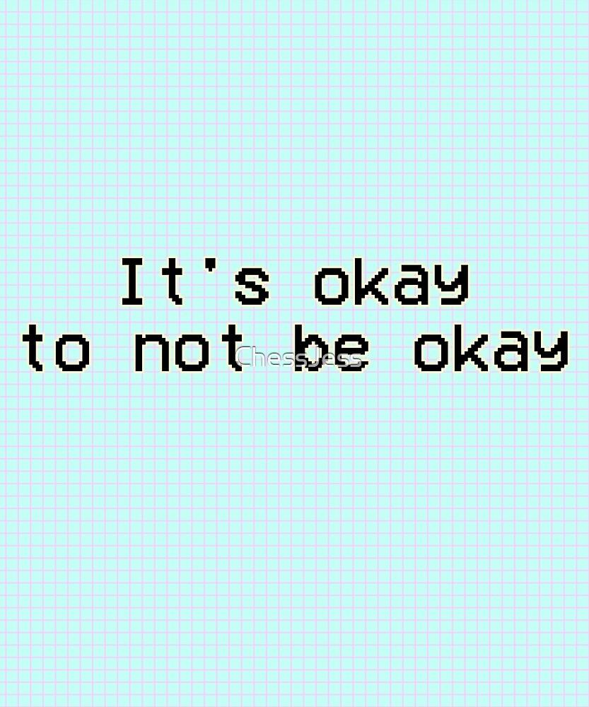 It's Okay to Not be Okay by ChessJess